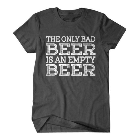 The only bad beer is and empty beer-Daylyn