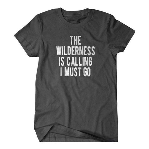 The wilderness is calling I must go-Daylyn