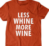 Wine t shirt, Less whine more wine-Daylyn