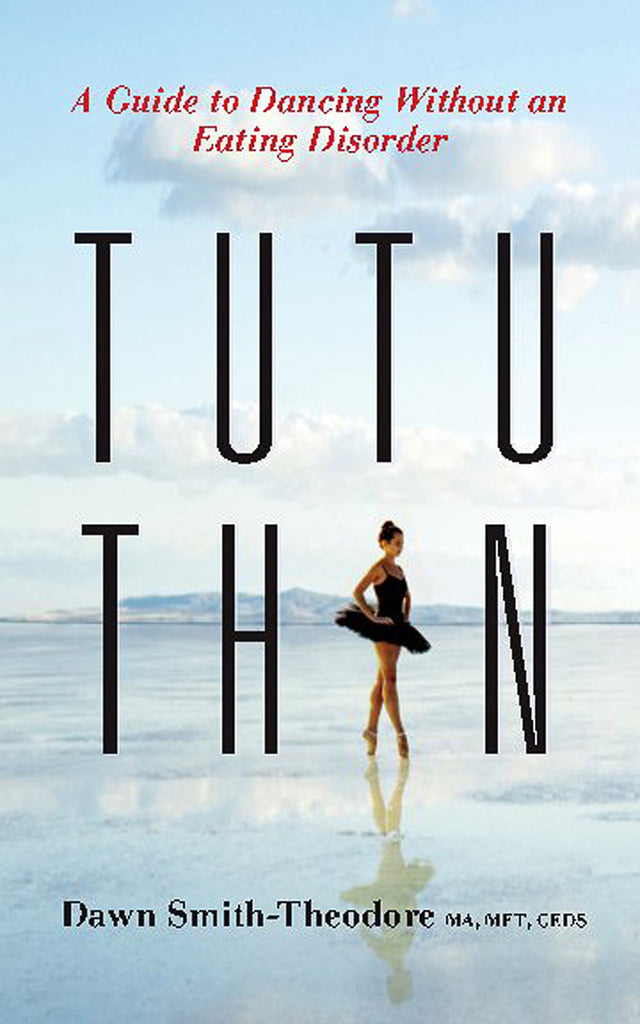 Tutu Thin - A Guide to Dancing Without an Eating Disorder