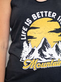 Life is Better in the Mountains Tank