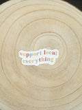 support local everything sticker