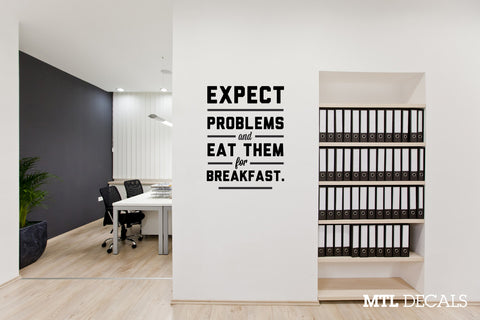 "Expect Problems Wall Decal / Motivational Quote Wall Sticker (22.5"" x 30"")"