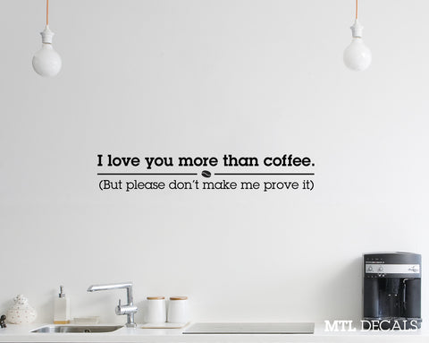 "Love You More Than Coffee Wall Decal / Funny / Wall Quote Sticker (36"" x 6"")"