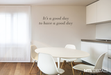 Good day to Have a Good day Wall Decal / Motivational Wall Quote Sticker / Home Decor