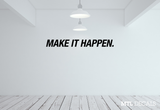 Make It Happen Wall Decal / Motivation Wall Quote Sticker / Home Decor