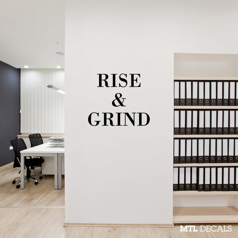 RISE & GRIND Wall Decal / Wall Sticker / Wall Decor