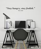 Stay hungry, stay foolish Wall Decal / Steve Jobs Wall Vinyl Sticker Quote