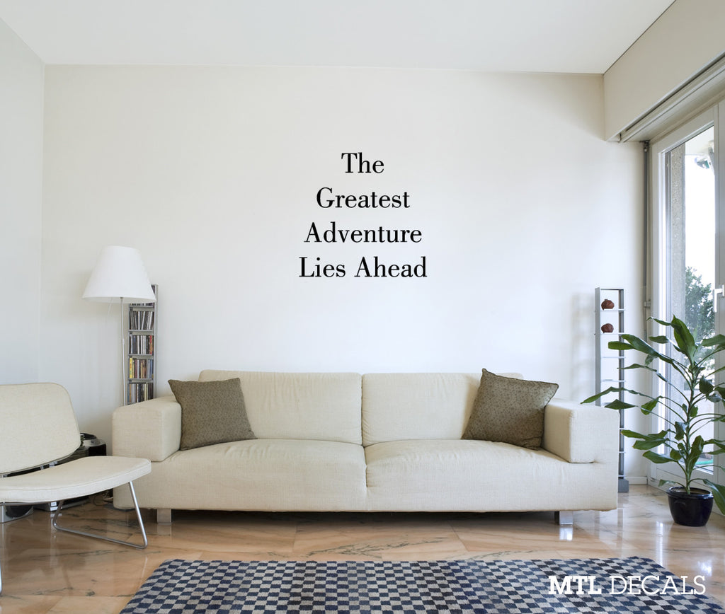 The Greatest Adventure Lies Ahead Wall Decal / Wall Sticker / Wall Decor