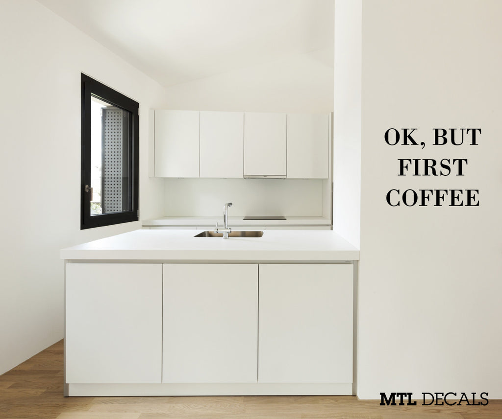 OK, But First Coffee Wall Decal / Funny Coffee Quote Wall Sticker / Kitchen Wall Decor