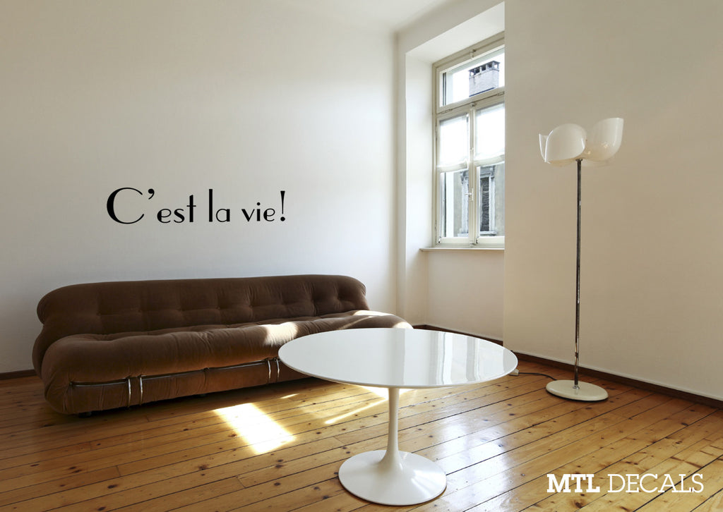C'est la Vie! Wall Decal / Wall Vinyl Sticker / Home Decor