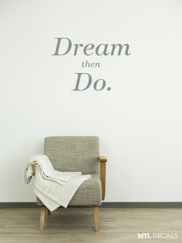 Dream then Do Wall Decal / Bedroom Wall Vinyl Sticker / Home & Living