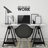"Get Back to Work Wall Decal / Motivational Wall Quote Sticker (14"" x 5.17"")"