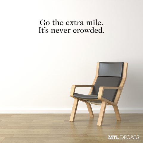 Go the extra mile Wall Decal / Wall Sticker / Wall Quote / Home Decor / Office Decor