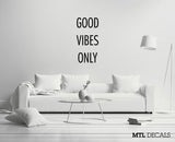 GOOD VIBES ONLY Wall Decal / Good Vibes Wall Sticker / Home Decor