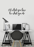 Let what you love be what you do Wall Decal / Wall Vinyl Sticker / Bedroom Wall Decor / Gift Idea / Home & Living