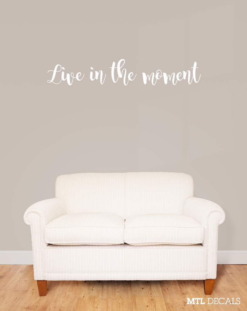 Live in the moment Wall Decal / Wall Vinyl Sticker / Home Wall ...
