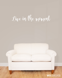Live in the moment Wall Decal / Wall Vinyl Sticker / Home Wall Decor / Home & Living