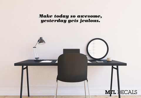 Make Today Awesome Wall Decal / Wall Vinyl Sticker / Home Decor / Wall Decoration