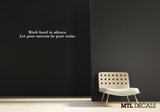 Work Hard in Silence...Success Wall Decal / Motivational Wall Sticker