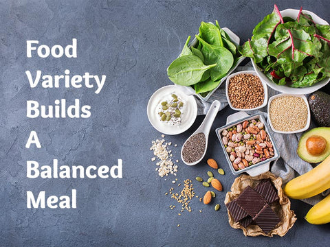 Food Variety Builds a Balanced Meal