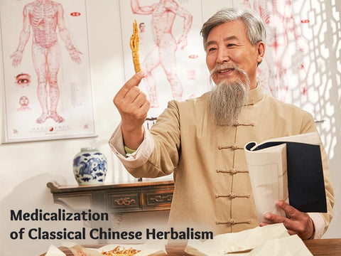 Medicalization of Classical Chinese Herbalism