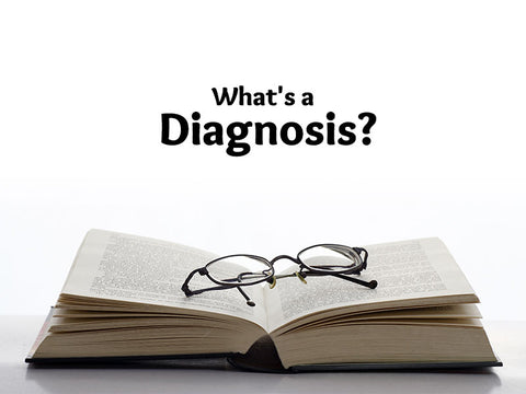 What's a Diagnosis?