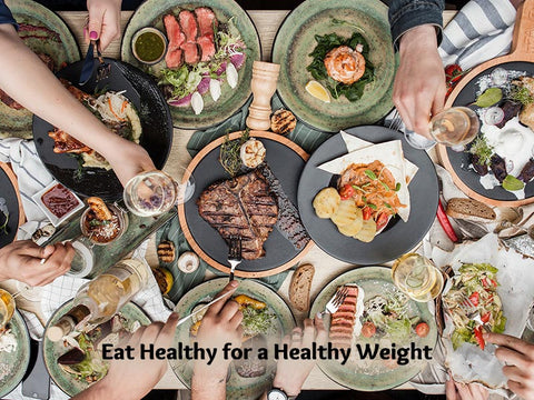 Eat Healthy for a Healthy Weight