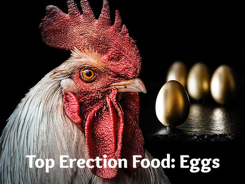 Top Erection Food: Eggs