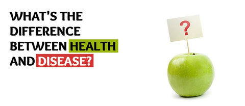 What's the Difference Between Health and Disease?