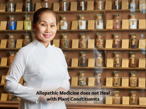 Allopathic Medicine does not Heal with Plant Constituents