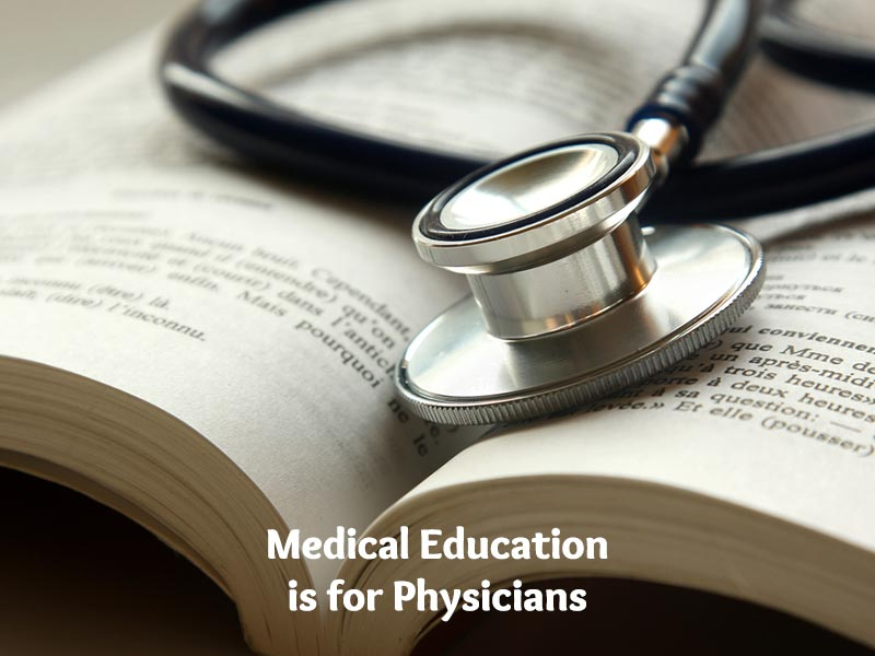 Medical Education is for Physicians