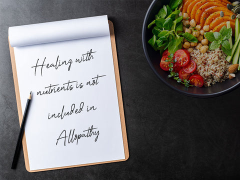 Healing with Nutrients is Not Included in Allopathic Medicine