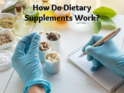How Do Dietary Supplements Work?