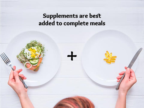 Supplements are best added to complete meals