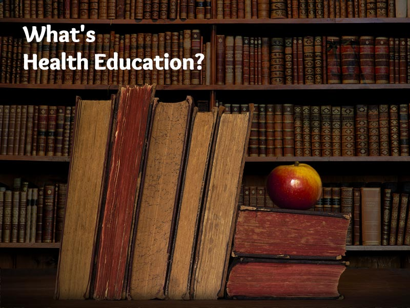 What's Health Education?