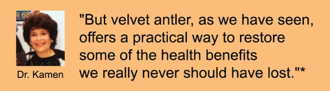 Velvet Antler Dr. Betty Kamen