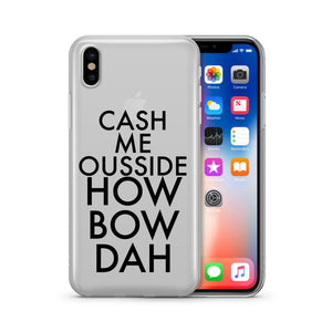 Cash Me Ousside How Bow Dah - Clear Case Cover - Alluforu
