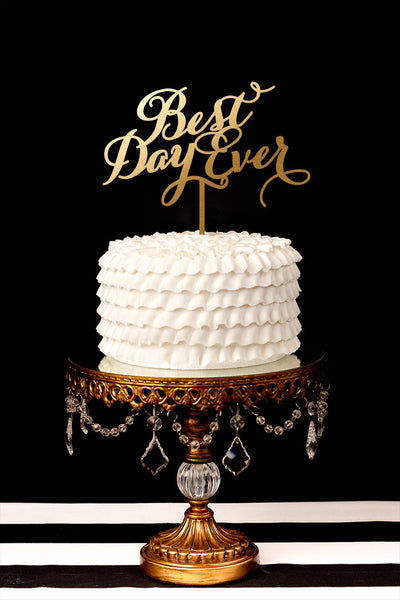 Best Day Ever - Classic Calligraphy - Cake Topper