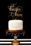 I Love You I Know Wedding Cake Topper