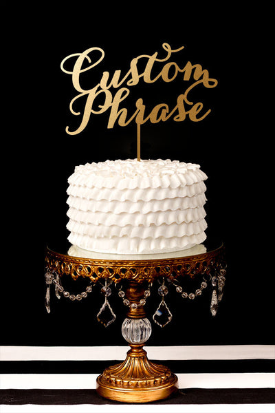Custom Phrase Wedding Cake Topper