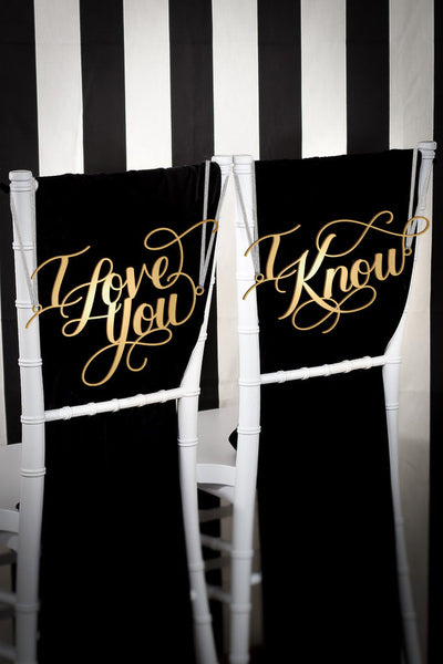 I Love You I Know Wedding Chair Signs