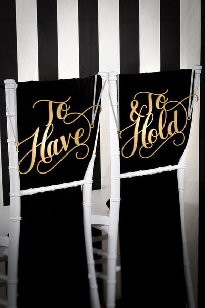 To Have and To Hold Wedding Chair Signs
