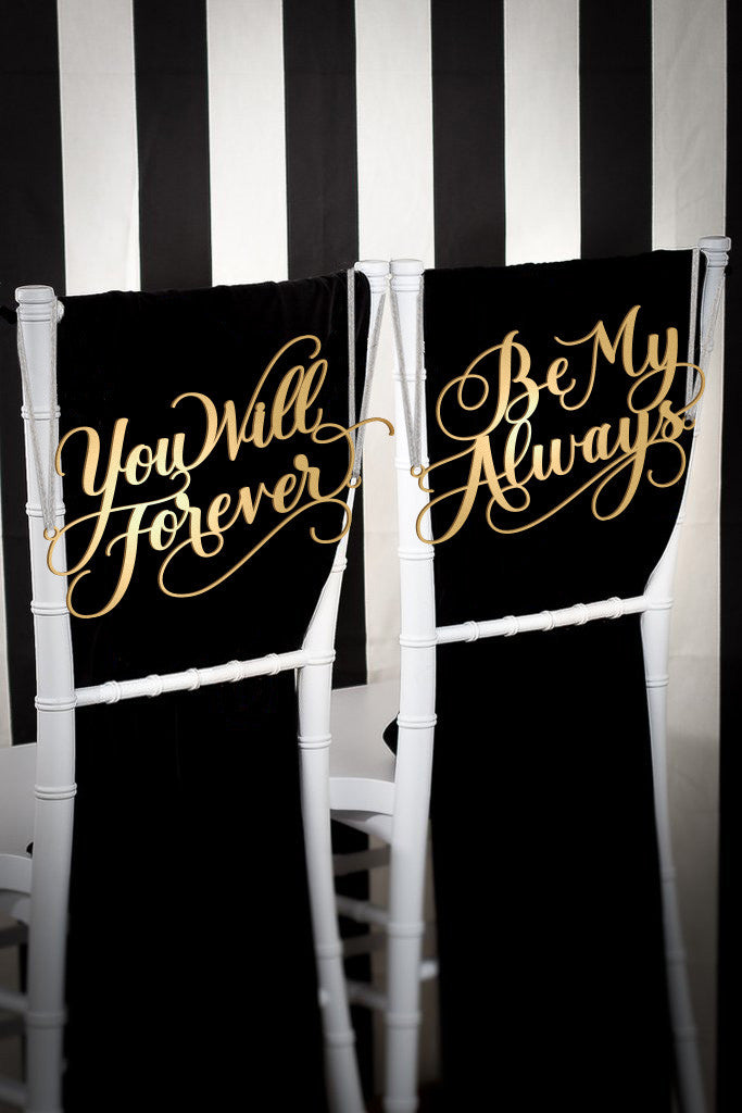 You Will Forever Be My Always Wedding Chair Signs