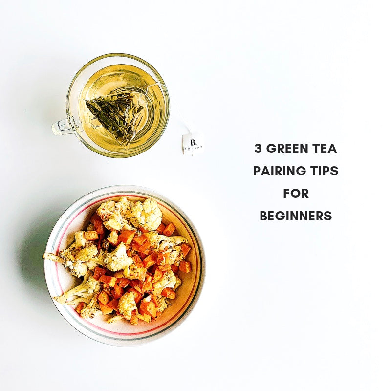 3 Green Tea Pairing Tips for Beginner