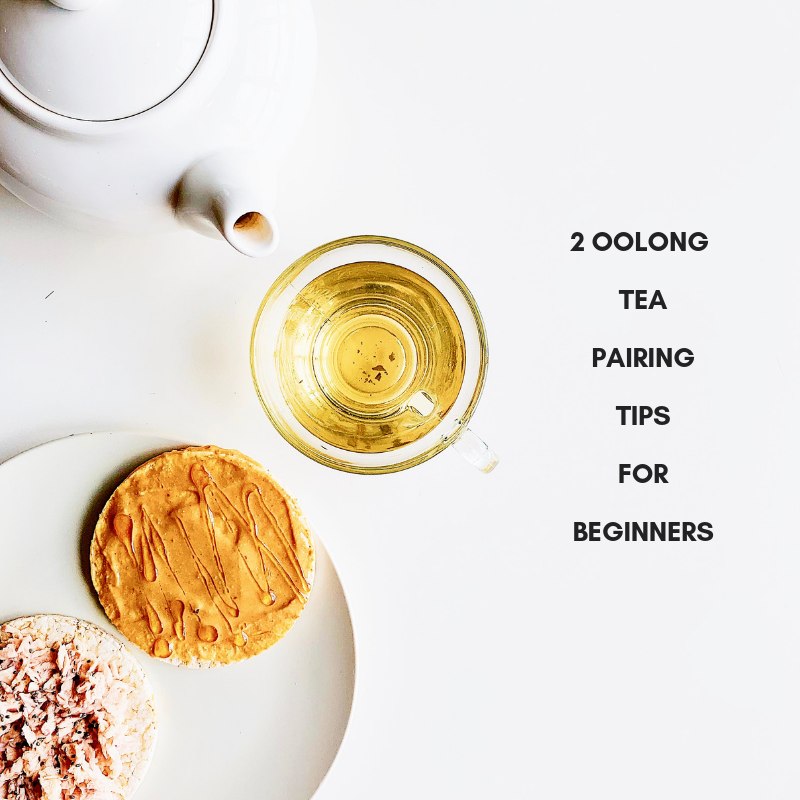 2 Oolong Tea Pairing Tips for Beginner