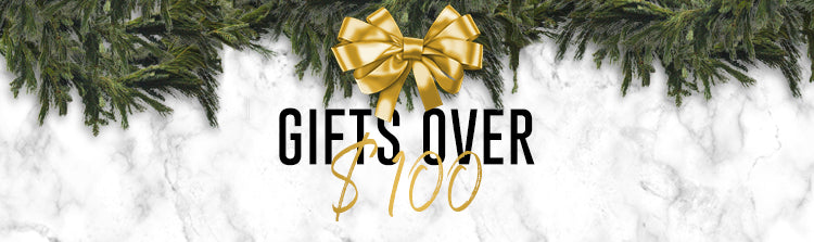 Holiday Gifts Over $100