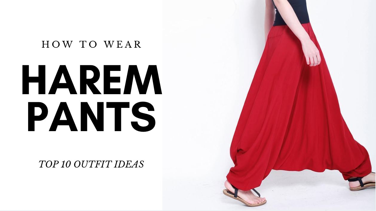 how-to-wear-harem-pants-10-outfit-ideas