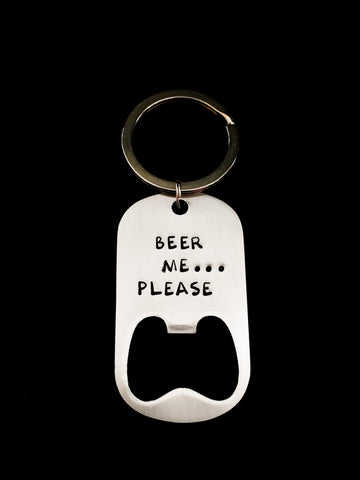 Hand Stamped Personalized Stainless Steel BEER ME...PLEASE Bottle Opener Keychain