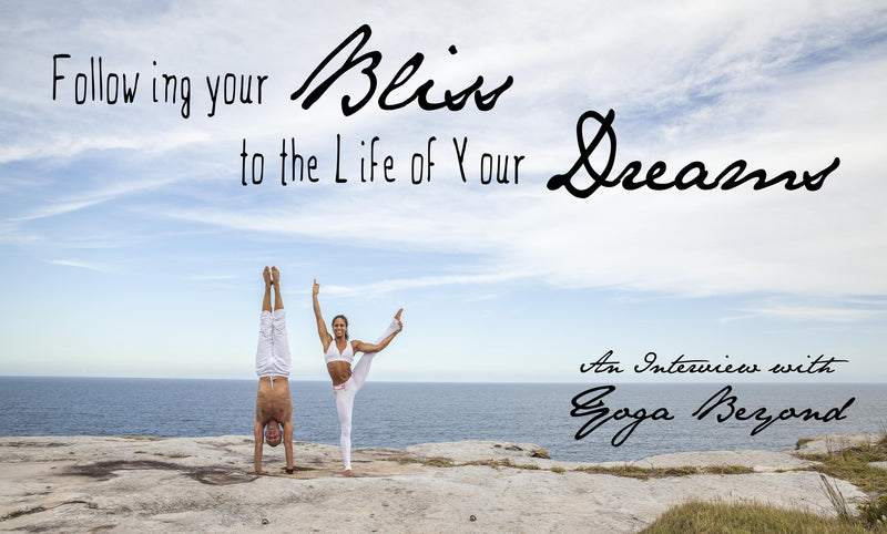 Following Your Bliss to the Life of Your Dreams